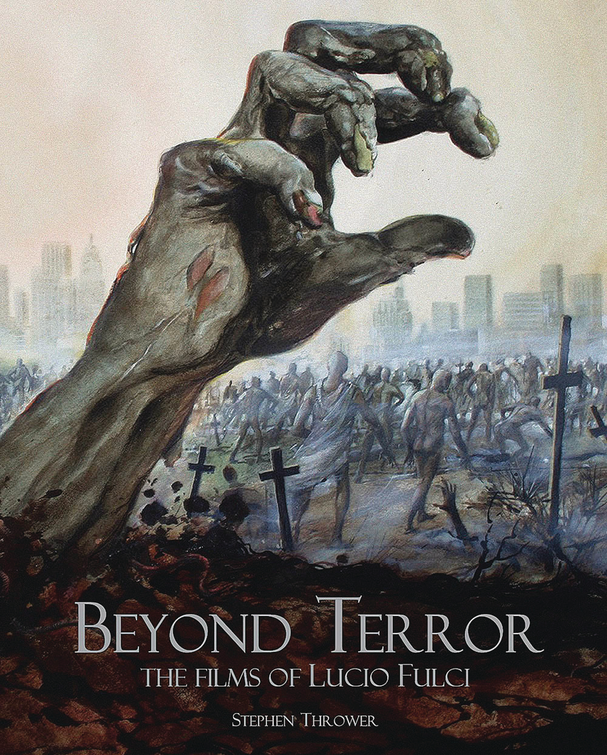 BEYOND TERROR FILMS OF LUCIO FULCI REVISED HC ED