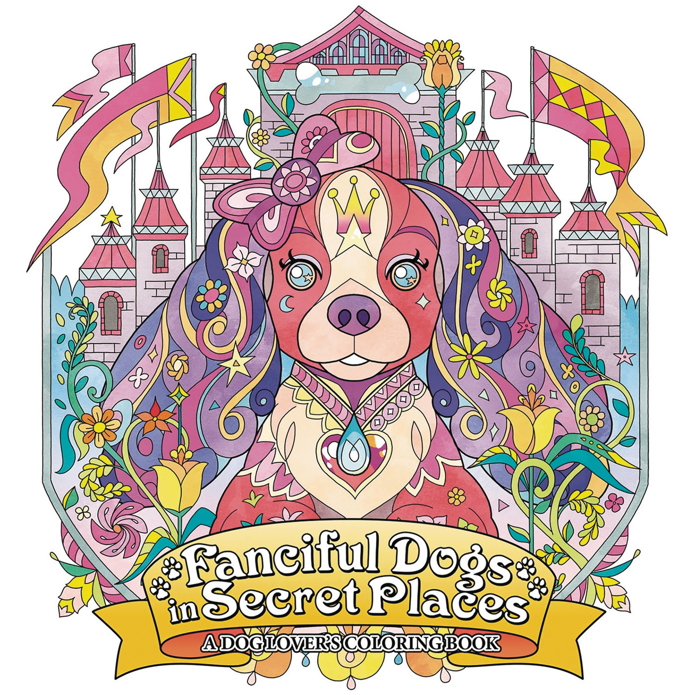 FANCIFUL DOGS IN SECRET PLACES COLORING BOOK SC