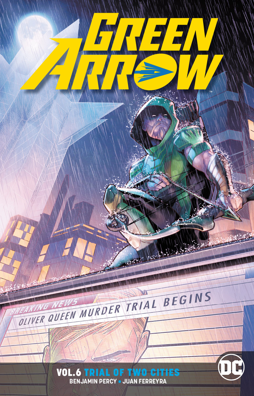 GREEN ARROW TP VOL 06 TRIAL OF TWO CITIES REBIRTH (RES)