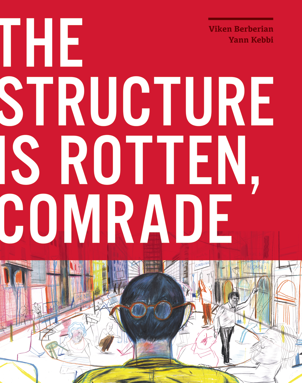 STRUCTURE IS ROTTEN COMRADE HC
