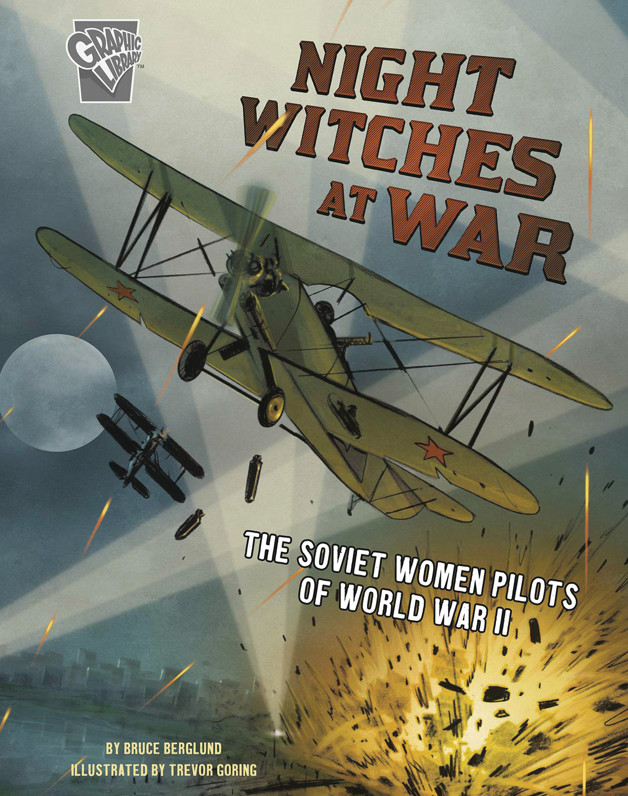 AMAZING WORLD WAR II STORIES GN NIGHT WITCHES AT WAR