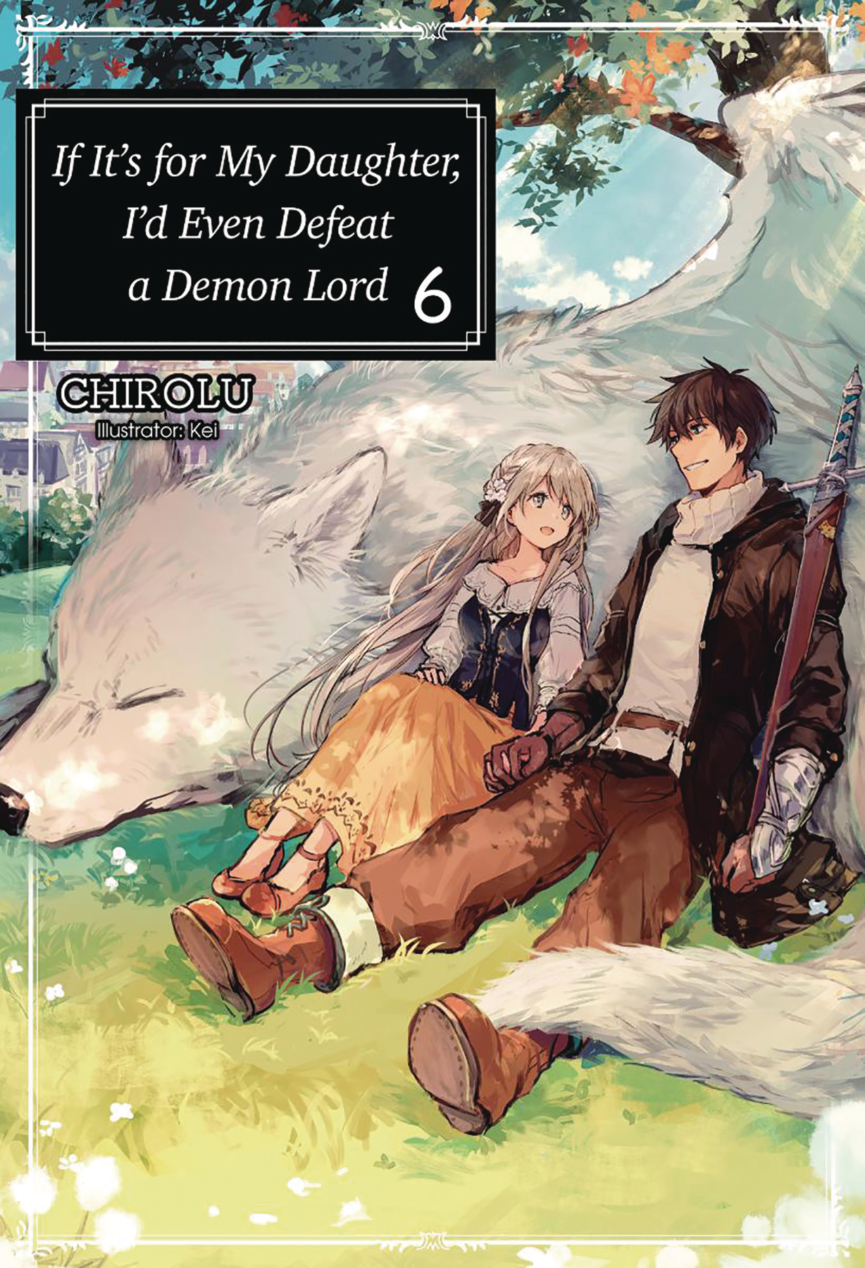 IF FOR MY DAUGHTER DEFEAT DEMON LORD LIGHT NOVEL SC VOL 06 (