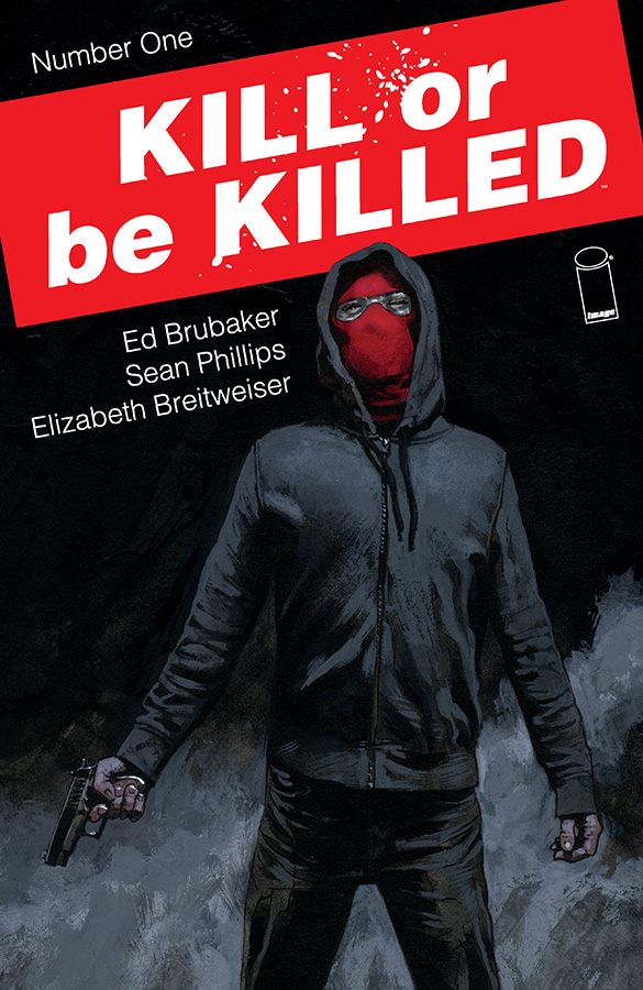 KILL OR BE KILLED #1 (MR)