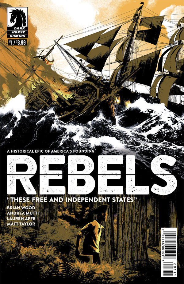 REBELS THESE FREE & INDEPENDENT STATES #1