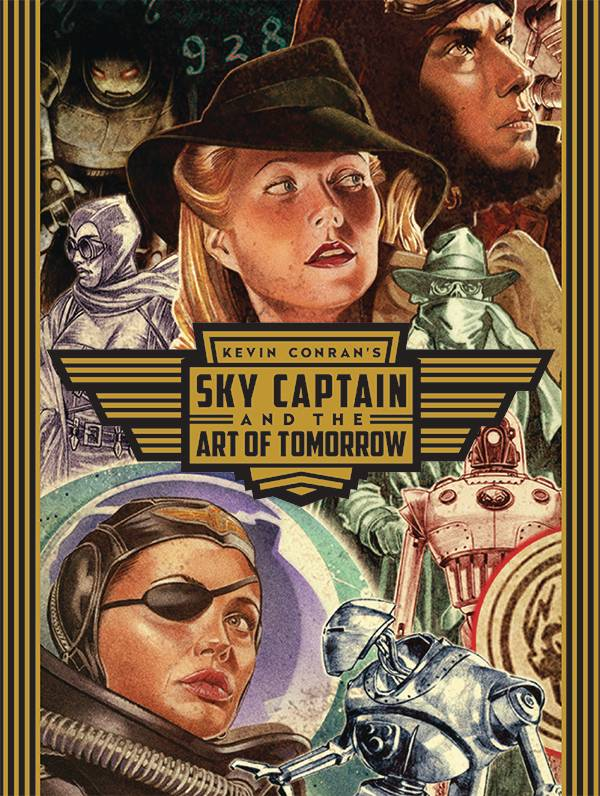 KEVIN CONRANS THE ART OF SKY CAPTAIN & WORLD OF TOMORROW HC