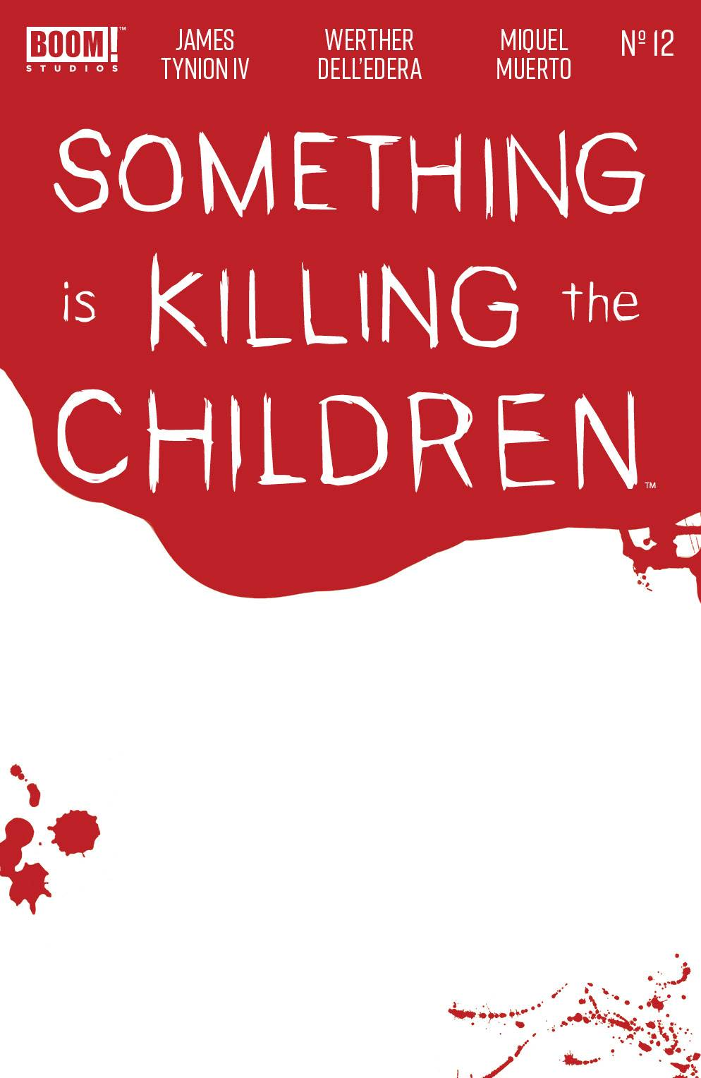 SOMETHING IS KILLING CHILDREN #12 CVR C BLOODY BLANK SKETCH